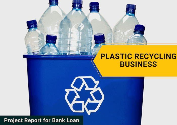 Project report format for Plastic Recycling Business